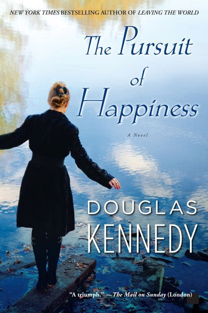 The Pursuit Of Happiness By Douglas Kennedy One Of My Favorite