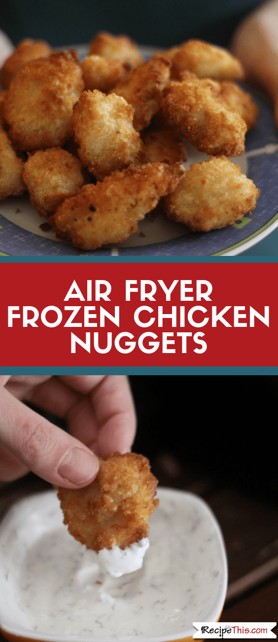 Air Fryer Frozen Chicken Nuggets Recipe Frozen chicken