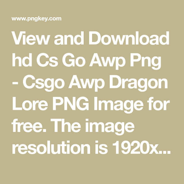 View And Download Hd Cs Go Awp Png Csgo Awp Dragon Lore Png Image For Free The Image Resolution Is 1920x410 And With No Back Png Images Png Image Resolution