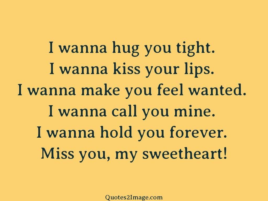 I Wanna Hug You Tight I Wanna Kiss Your Lips I Wanna Make You Feel