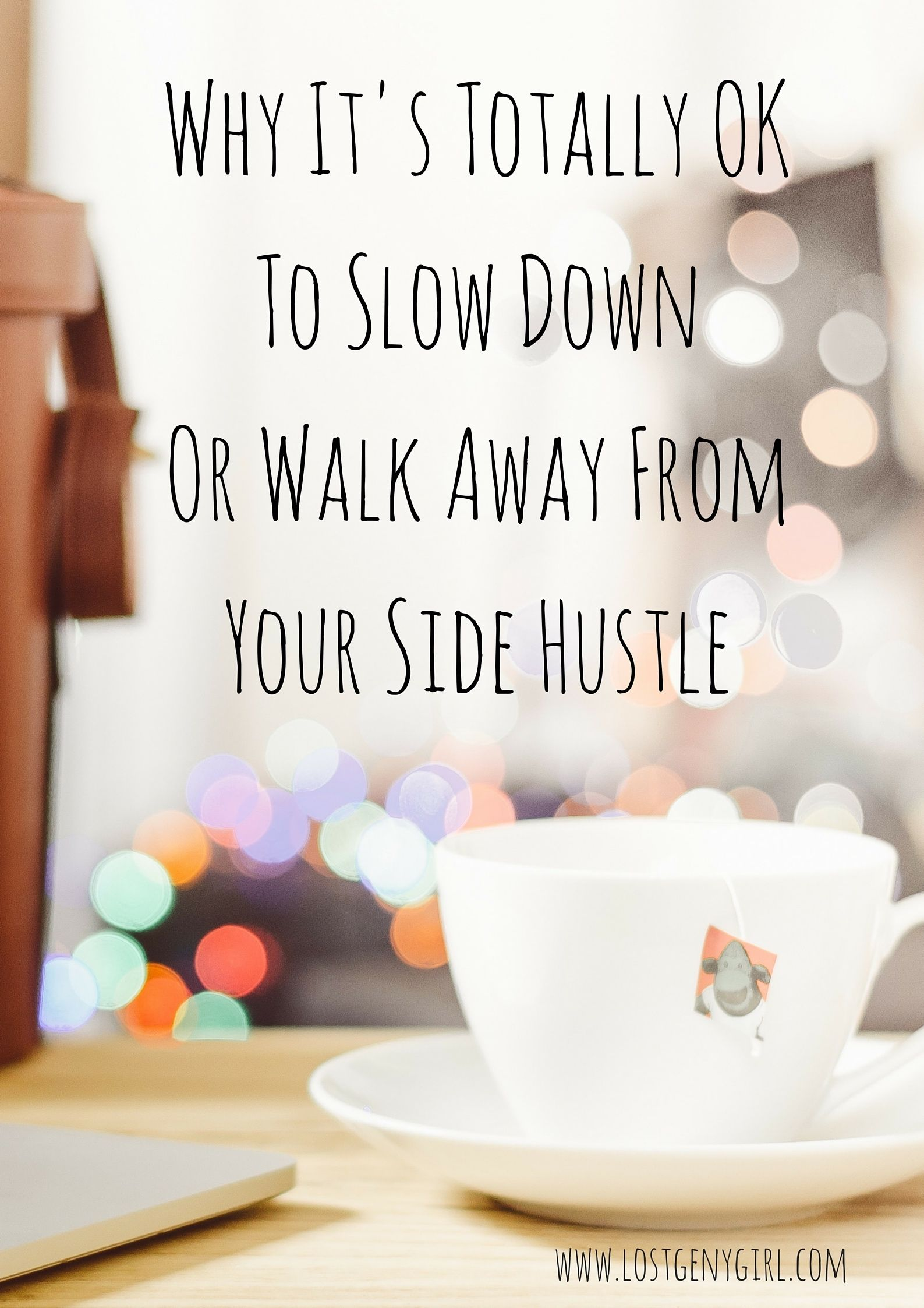 Why Itu0027s Totally Ok To Slow Down Or Walk Away From Your Side Hustle |  Www.lostgenygirl.com #millennials #career #entrepreneur