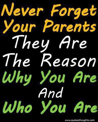 Nice Parents Love Quotes Thoughts Never Forget Great Best Respect Your Parents Thoughts On Mother Parents Quotes Funny