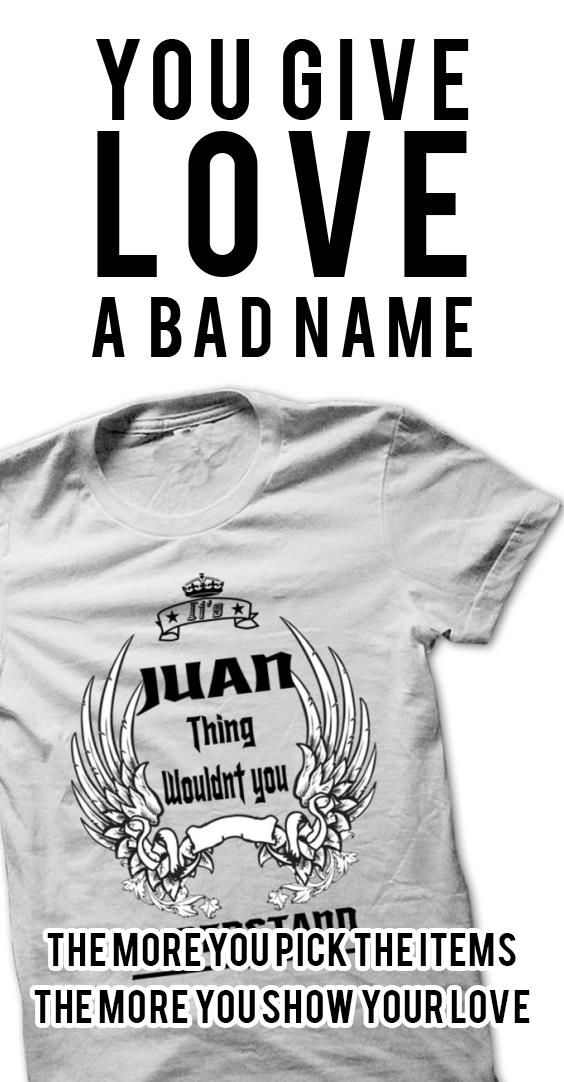 If you are JUAN or loves one. Then this shirt is for you. Cheers !!!