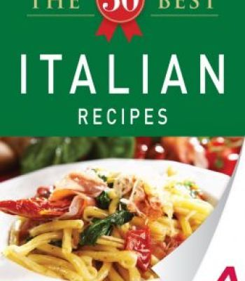 The 50 best italian recipes tasty fresh and easy to make pdf the 50 best italian recipes tasty fresh and easy to make pdf forumfinder Gallery