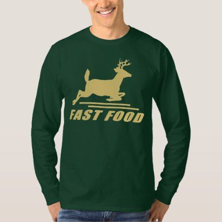 Fast Food Deer T-Shirt - click to get yours right now!