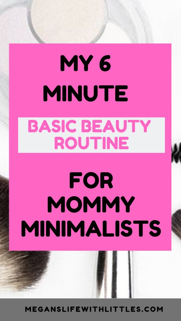 Basic Beauty for busy moms #beautyessentials