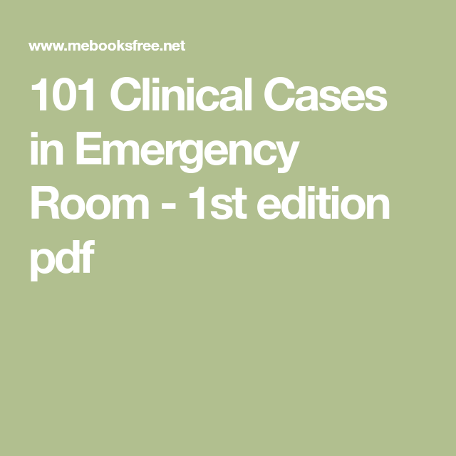 101 Clinical Cases in Emergency Room - 1st edition pdf   EM