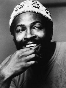 Marvin Gaye. My husband and I are big fans. His music plays a very important role in our lives.