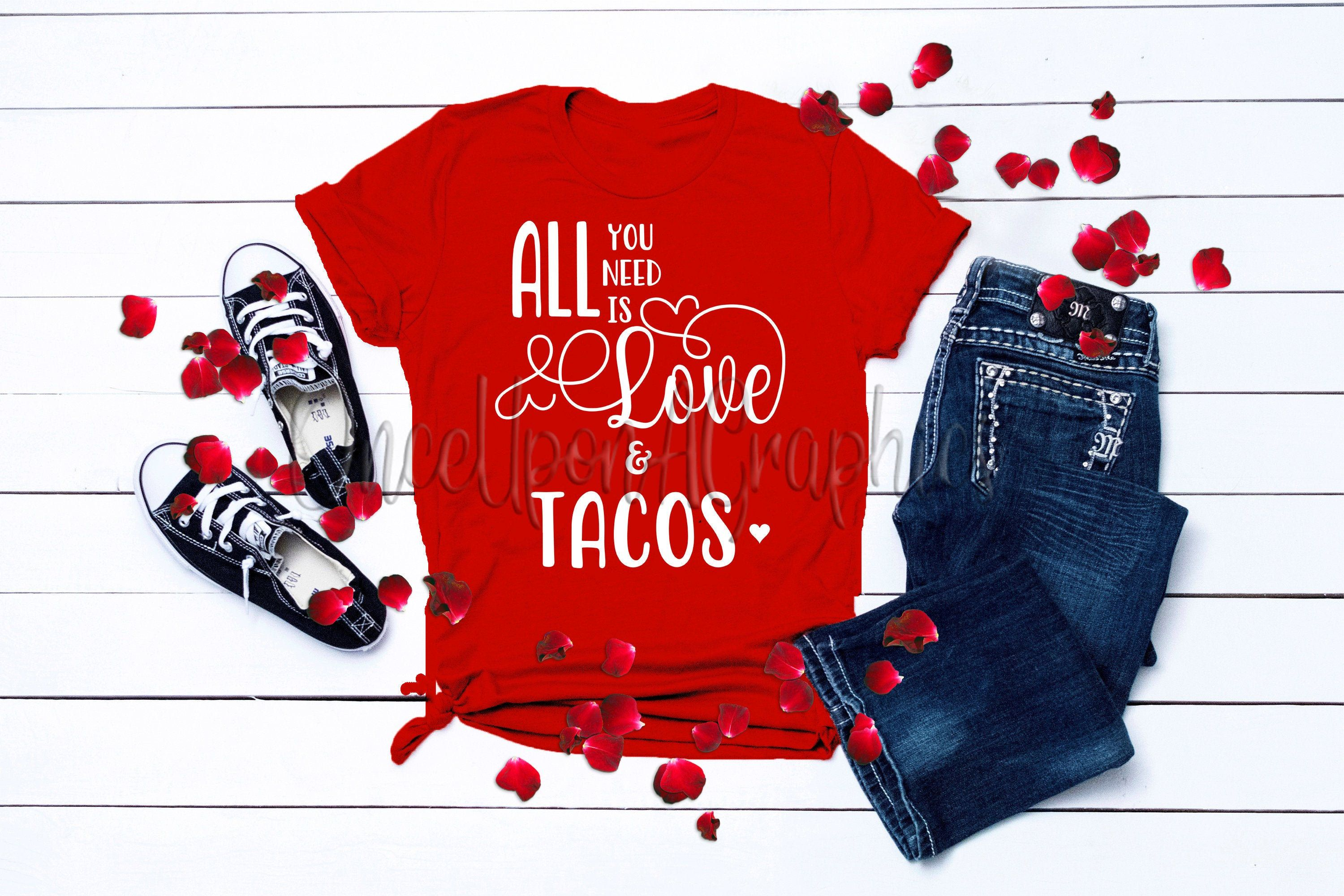 Download All You Need is Love & Tacos svg, All You Need is Love ...