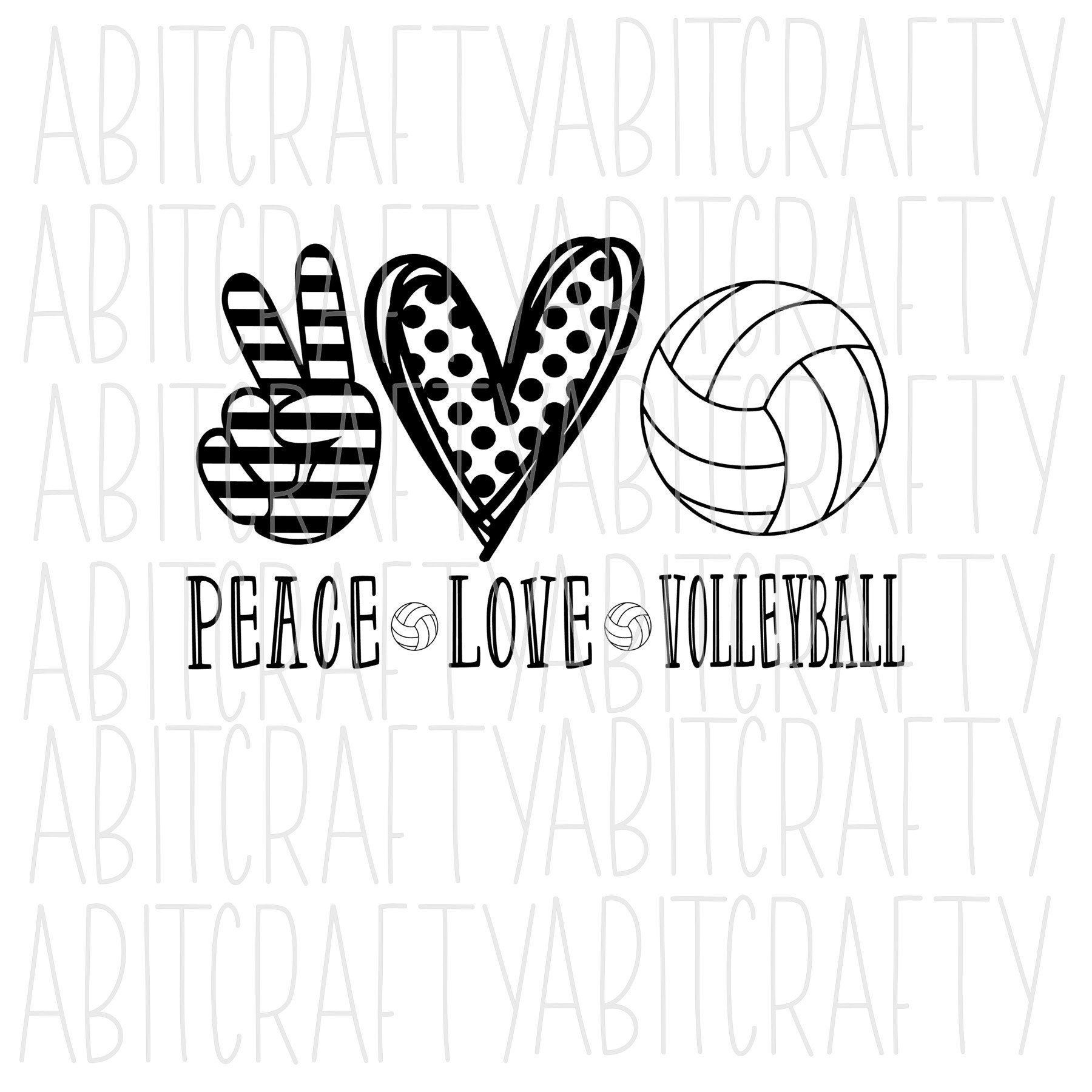 Peace Love Volleyball Png Svg Sublimation Digital Download Cricut Silhouette Vector Art In 2020 Peace And Love Vector Art Volleyball