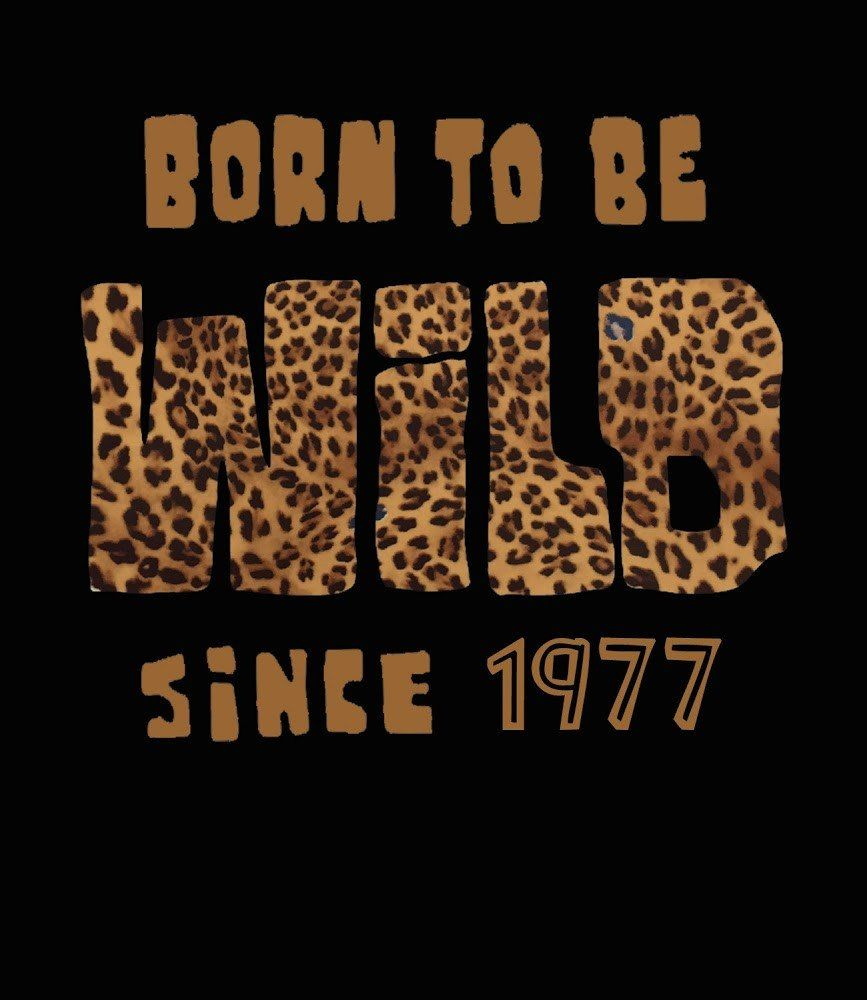 Turning 40 Quotes Born To Be Wild Since 1977  Women's 40Th Birthday T Shirt  40Th