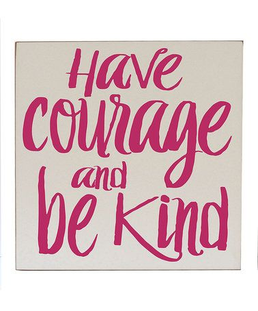 This Cream & Pink 'Have Courage' Wall Art is perfect! #zulilyfinds
