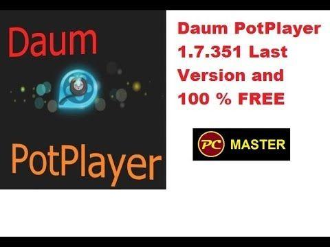 Daum PotPlayer Last Version HD and 100 % Free | PC MASTER