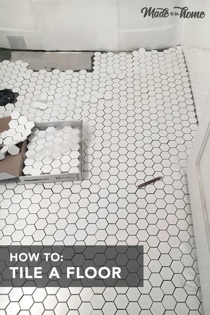 How To Tile A Floor Bathroom Tile Hexagon Tiles Bathroom Remodel Hexagon Tile Bathroom Bathroom Floor Tiles Bathrooms Remodel