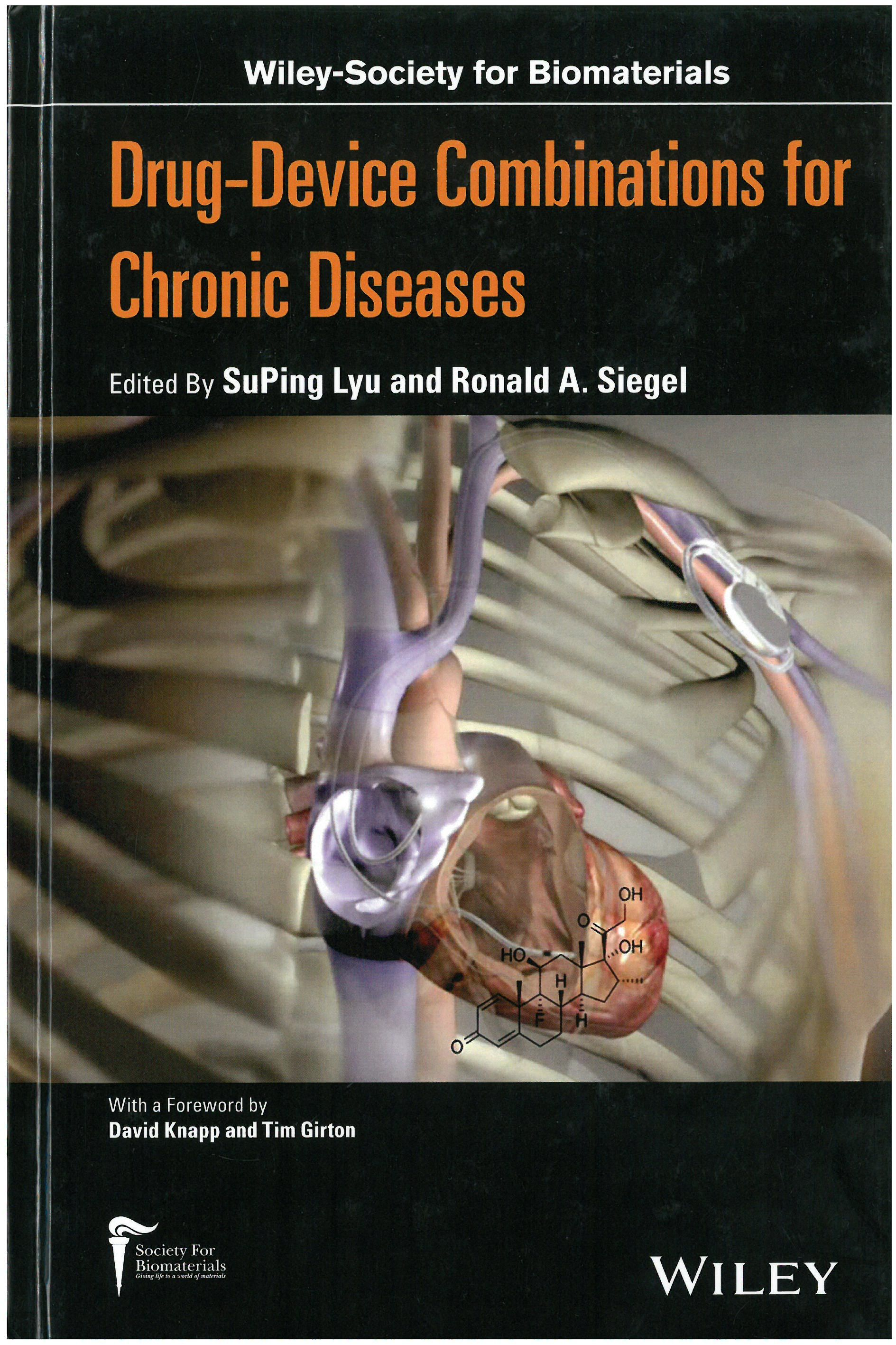 Drug-device combinations for chronic diseases / edited by Ronald Siegel, SuPing Lyu ; [with a foreword by David Knapp and Tim Girton. 2016