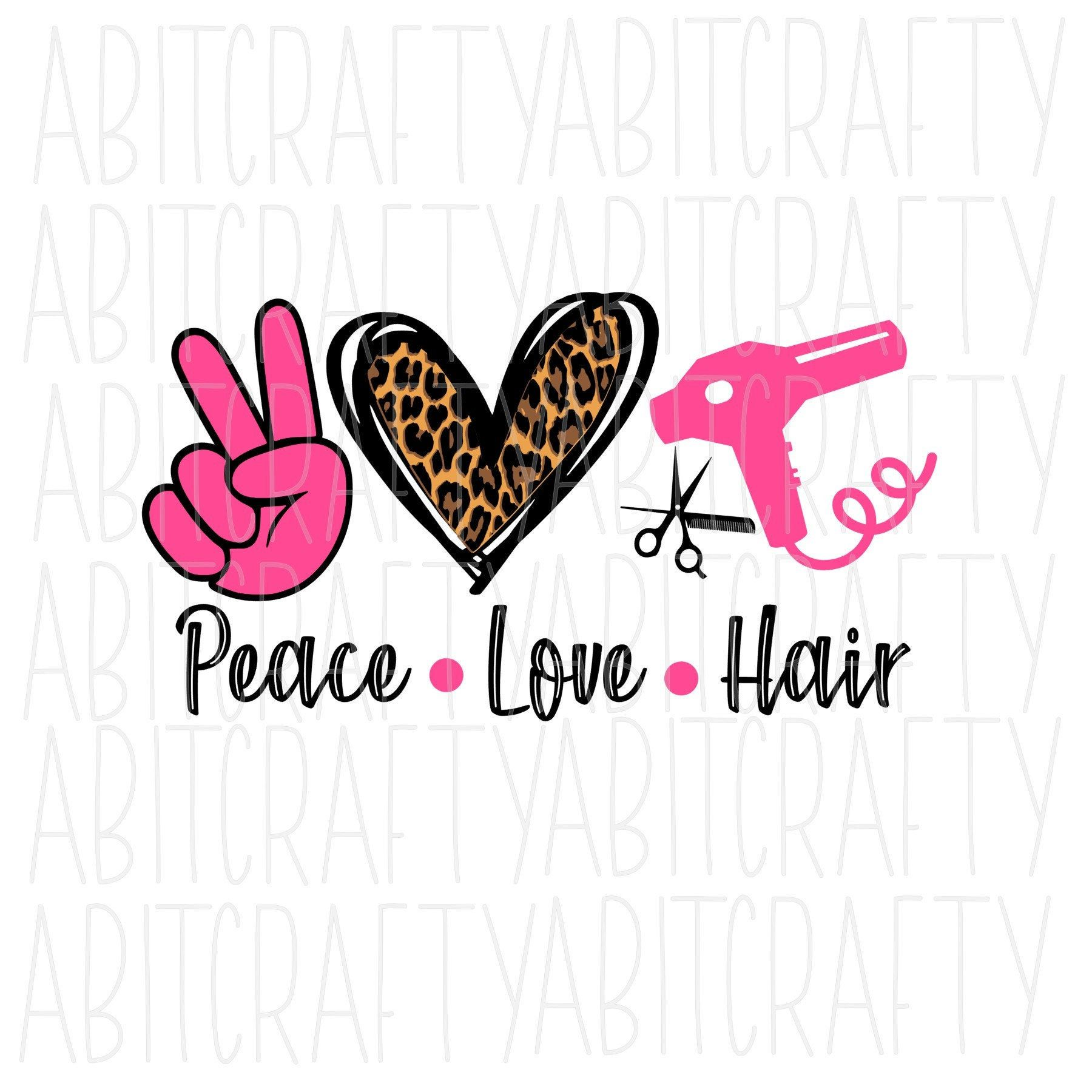 Download Peace Love Hair svg png sublimation digital download ...