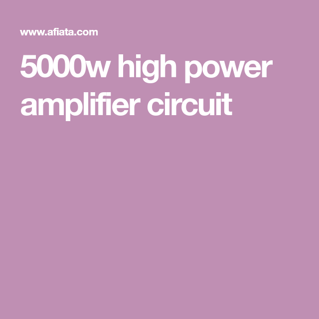 5000w high power amplifier circuit | Audio in 2019 | Audio