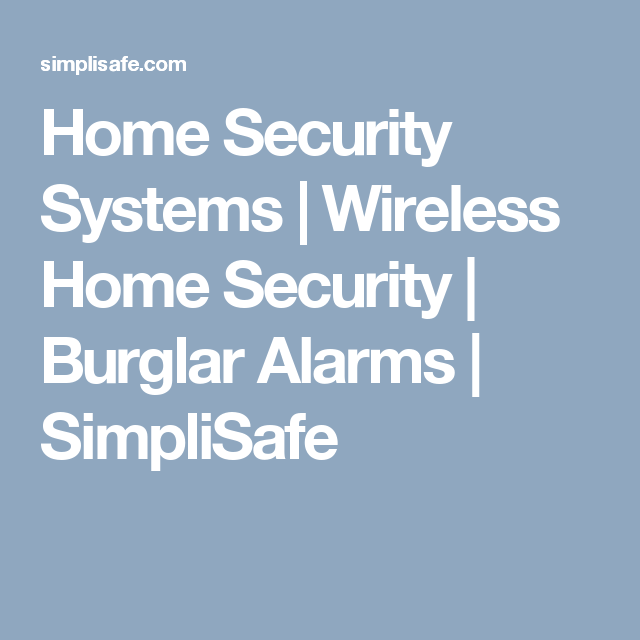 Home Security Systems Wireless Home Security Burglar Alarms Simplisafe Wireless Home Security Home Security Systems Wireless Home Security Systems