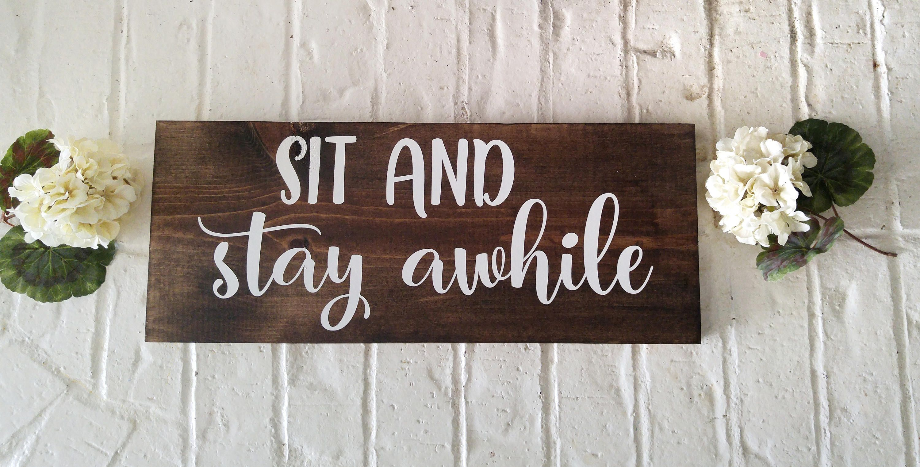 Sit And Stay Awhile Summer Porch Decor Porch Signs