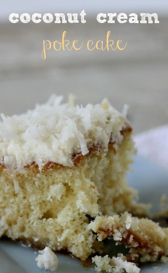 Coconut Cream Poke Cake Uses Cream Of Coconut And Sweetened Condensed Milk To Make It So Moist My New Favor Poke Cake Recipes Cake Boss Recipes Cake Recipes