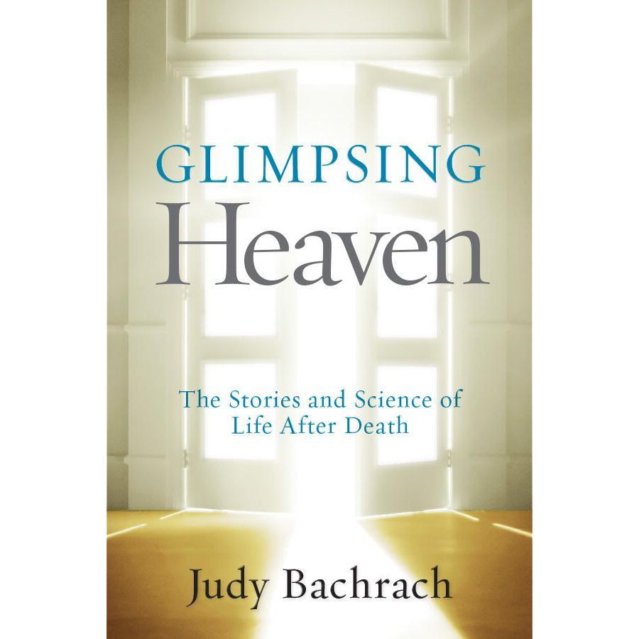 Glimpsing Heaven Heaven Book Life After Death Science
