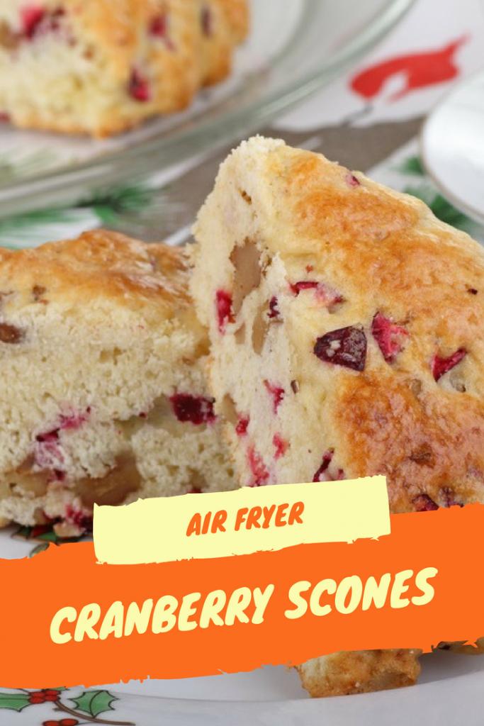 Air FryerCranberry Scones Recipe Cranberry scones