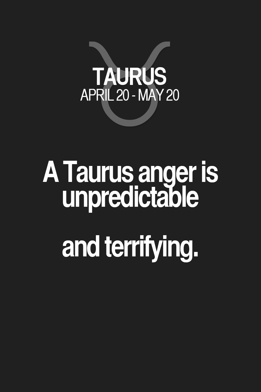 A Taurus anger is unpredictable and terrifying  Taurus | Taurus
