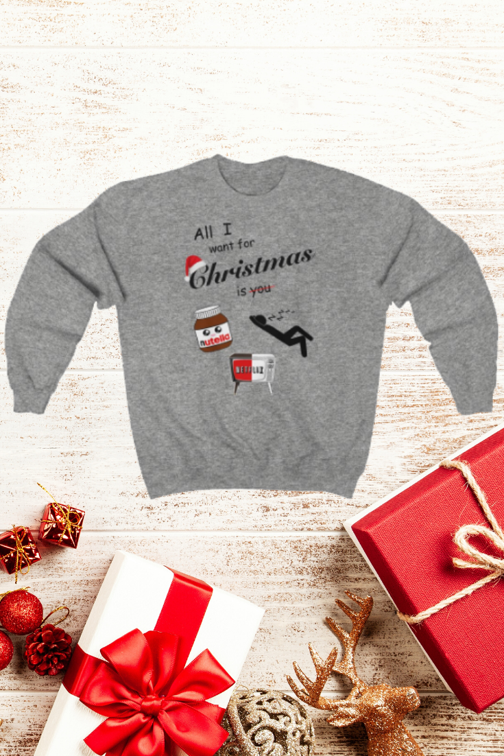 Https Www Etsy Com Uk Shop Adionadventure All I Want For Christmas Is Nutella Netflix Naps Christmas Sweatshirt Funny Fashionista Trend Pinterest Outfits