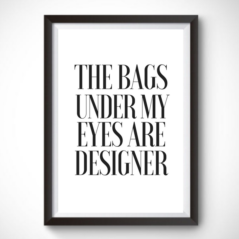 The Bags Under My Eyes Are Designer Printable Beauty Quote Wall Print Funny Quote Digital Prin Inspirational Wall Art Wall Art Instant Download Beauty Quotes