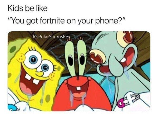 Kids Be Like You Got Fortnite On Your Phone Fortnite Pinterest