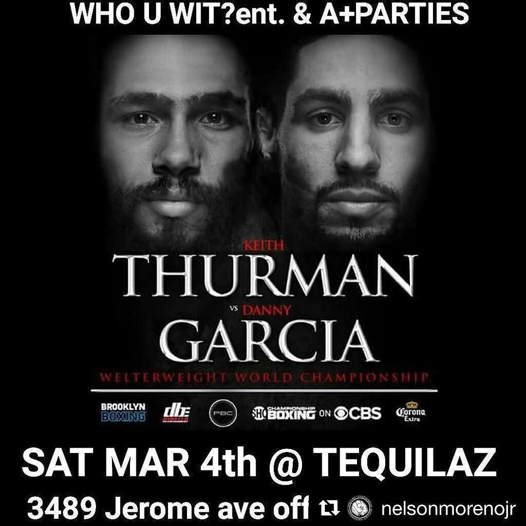 TONIGHT  at  T E Q U I L A Z Restaurant Lounge #Showtime 8pm #KeithThurman #DannyGarcia #ThurmanGarcia #FightNight  #LadiesFree #music #TequilazBx