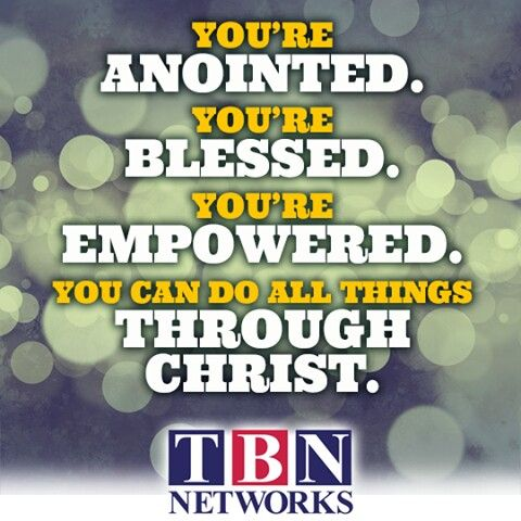 #Quote #TBNNetworks #Anointed #Blessed #Empowered #Christ #BeBlessed