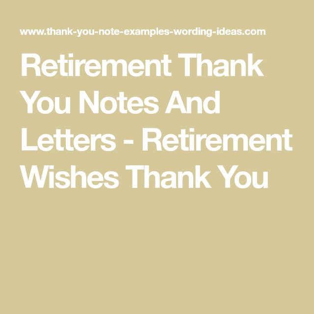Retirement Thank You Notes And Letters