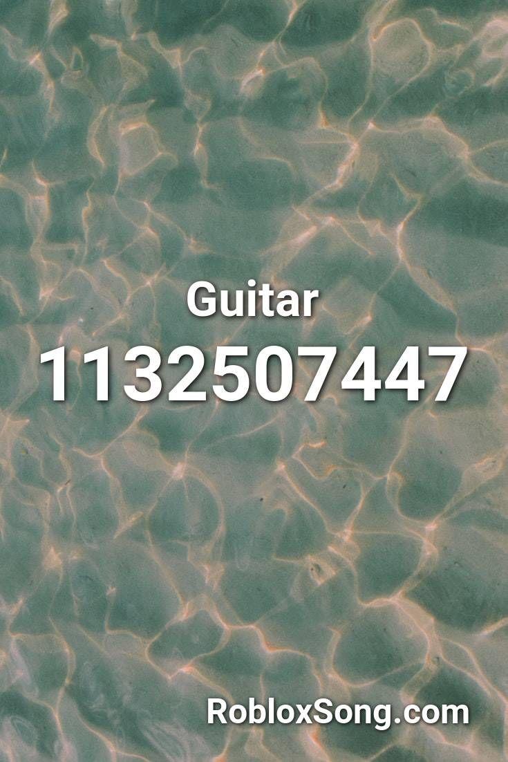 Guitar Roblox Id Roblox Music Codes In 2020 Roblox Guitar Songs