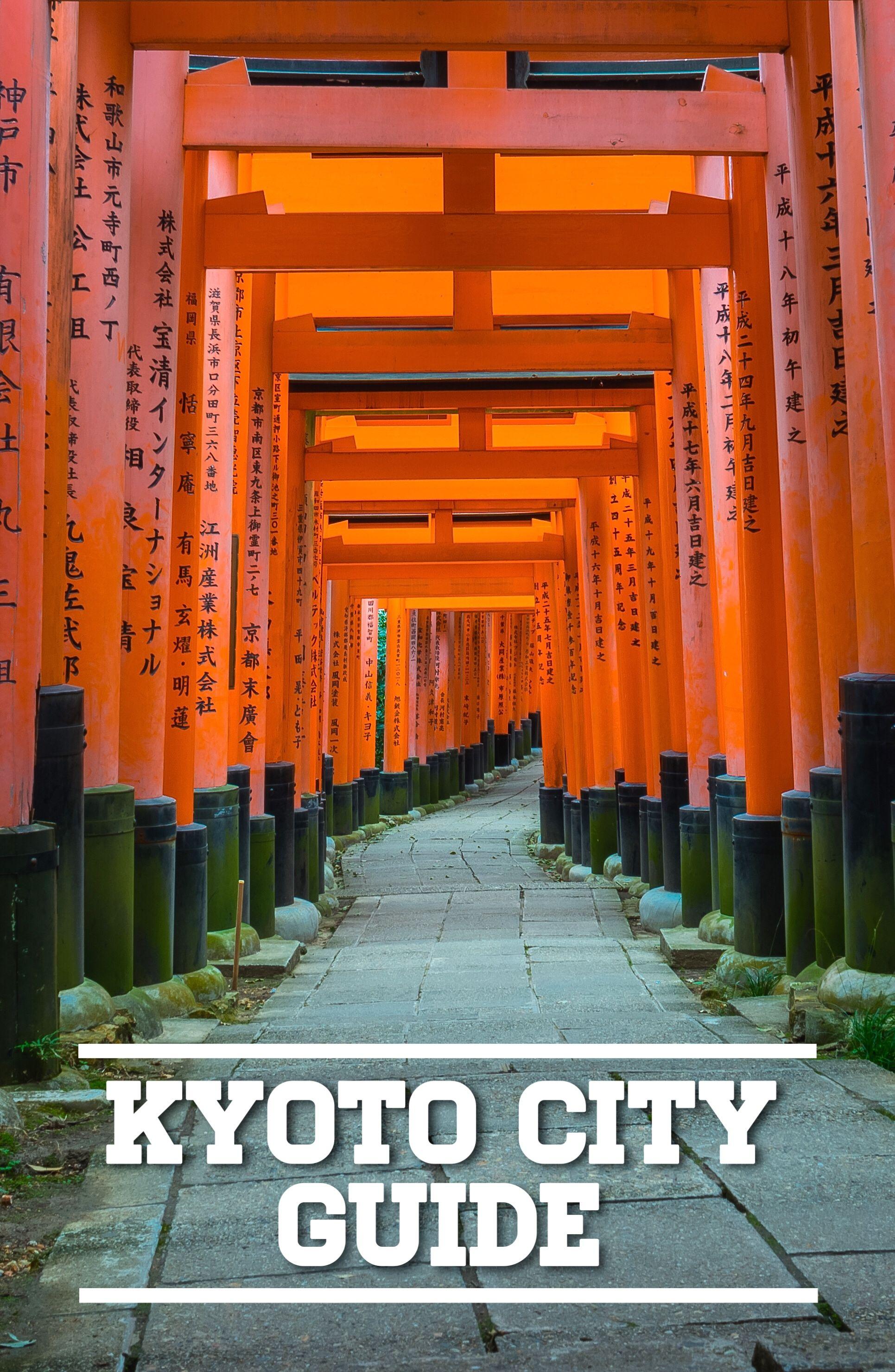 Kyoto City Guide Japan Travel Kyoto Travel Kyoto Travel Guide