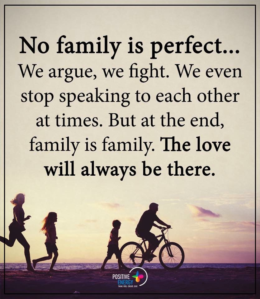 Yesssss No Family Is Perfect All About You Life Quotes Love
