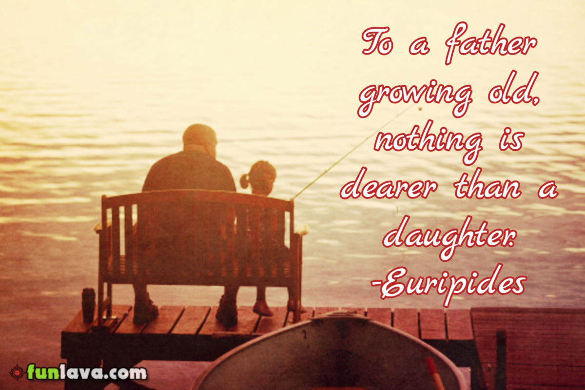 Nothing Dearer Than A Daughter Best Father Daughter Love Quotes