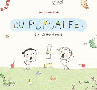 ab 4 jahre: ann cathrin raab - du pupsaffe ein schimpfbuch | kinderbücher, bilderbuch, bücher