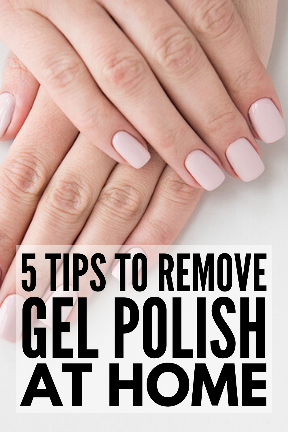 How To Remove Gel Polish At Home 5 Methods That Work In 2020 Remove Gel Polish Gel Nail Removal Take Off Gel Nails