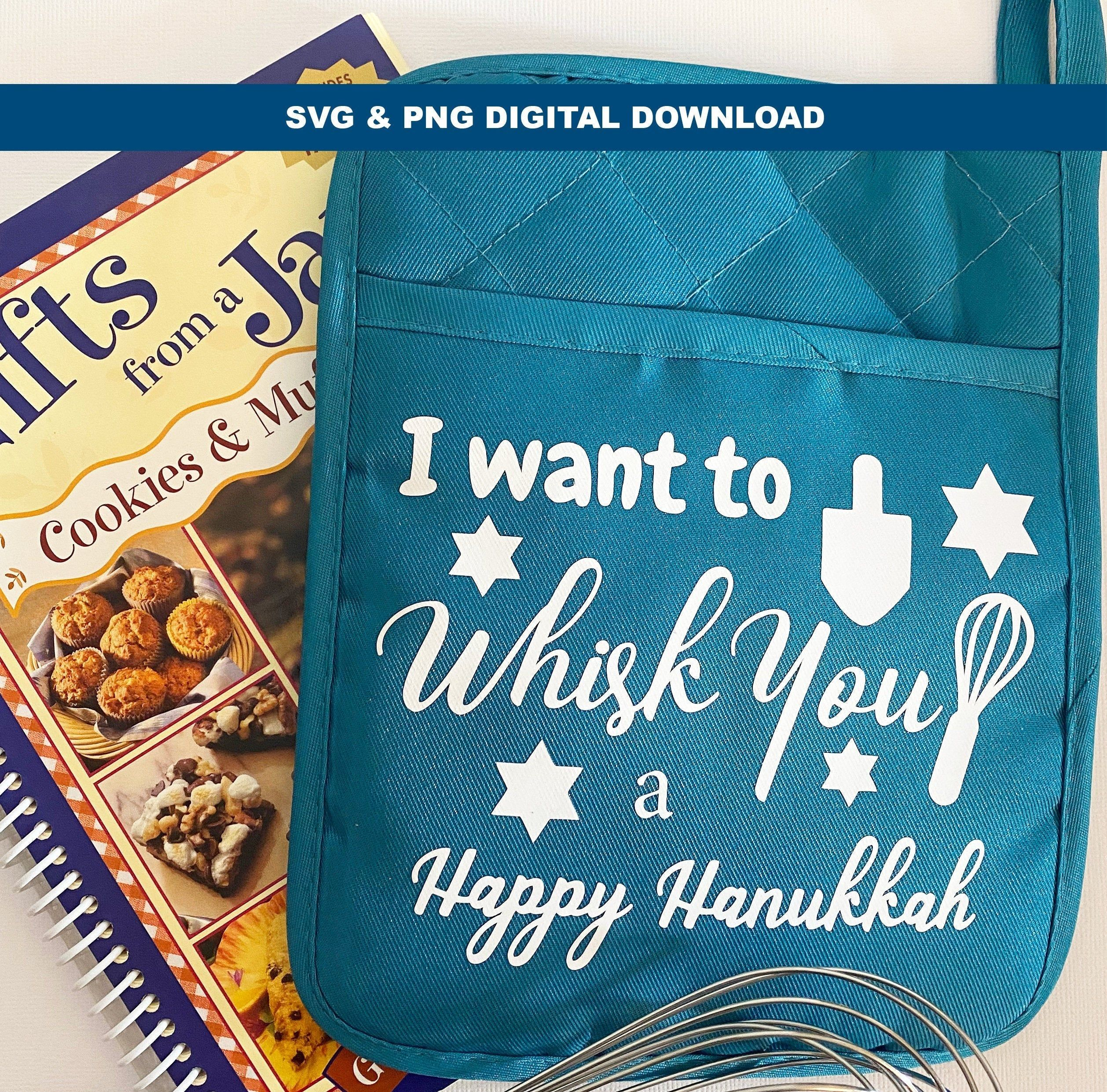 I Want To Whisk You A Happy Hanukkah Svg Great Digital Etsy Happy Hanukkah Hanukkah Happy