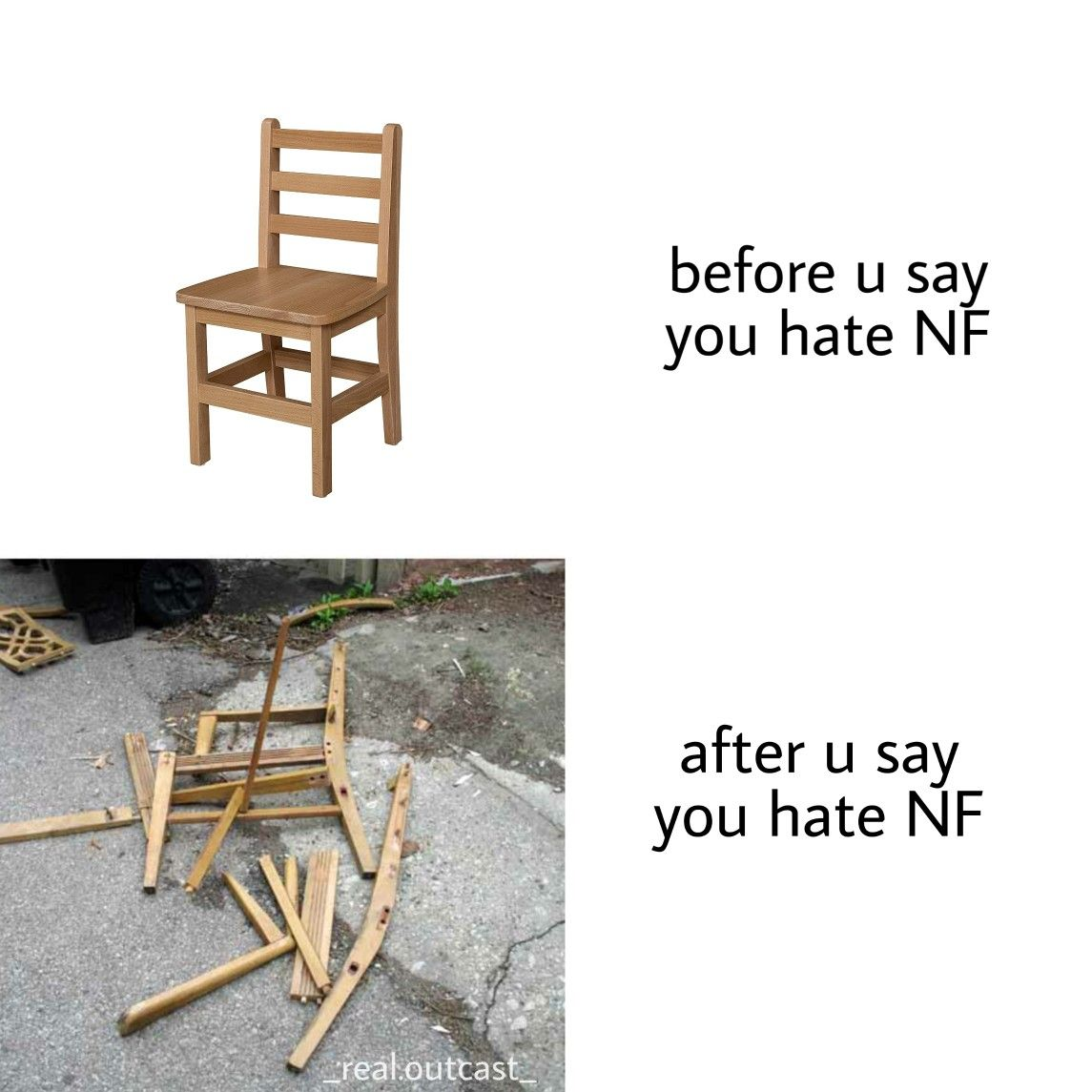 Smash That Chair Nf Meme In 2020 Nf Real Music Nf Quotes Music Memes