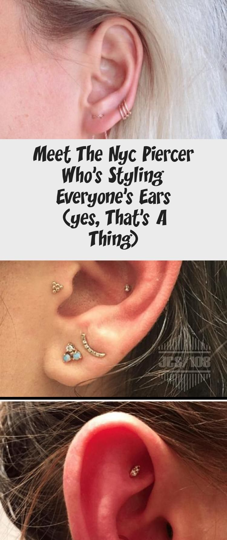 Meet The Nyc Piercer Who S Styling Everyone S Ears Yes That S A