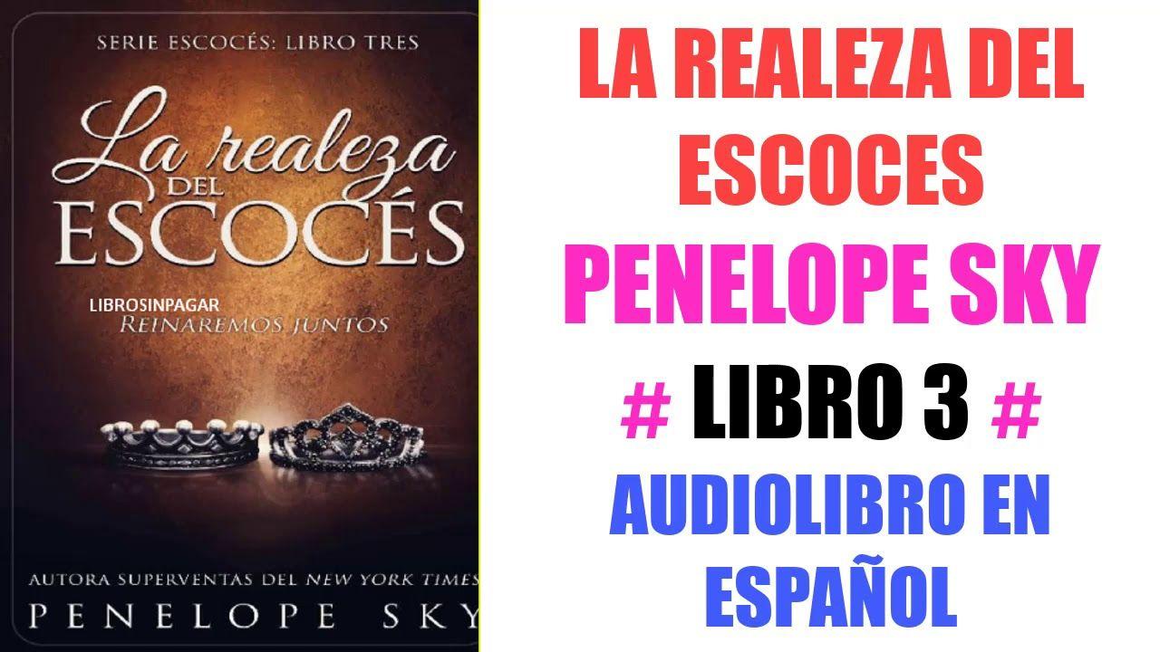 La Realiza Del Escoces Penelope Sky Audiolibro En Espanol Audiolibros En Espanol Escoces Audiolibro