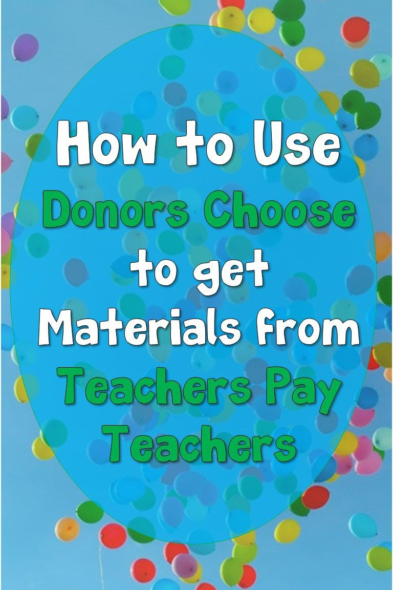 - How To Use Donors Choose To Get Materials From Teachers Pay