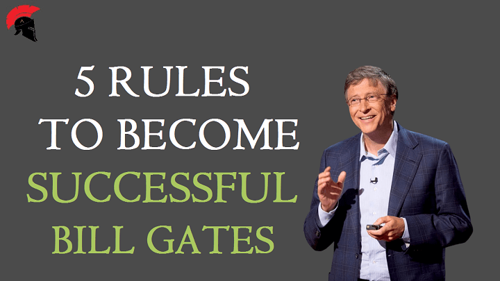 5 Rules For Success By Bill Gates How To Become Successful How To Become Successful Bill Gates How To Become