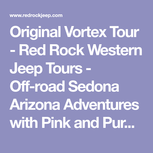 Original Vortex Tour   Red Rock Western Jeep Tours   Off Road Sedona  Arizona Adventures