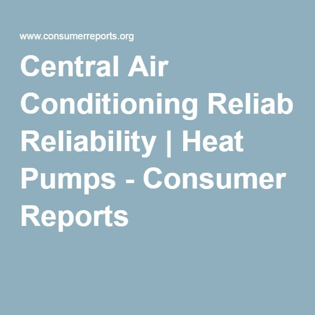 Most Reliable Central Air Conditioning Systems Central Air