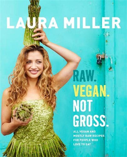 Raw Vegan Not Gross All Vegan And Mostly Raw Recipes Https Www Amazon Ca Dp 1250066905