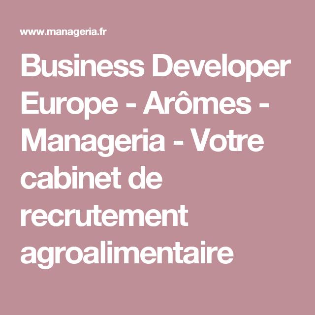 Business Developer Europe Aromes Manageria Votre Cabinet De Recrutement Agroalimentaire Cabinet De Recrutement Agroalimentaire Recrutement