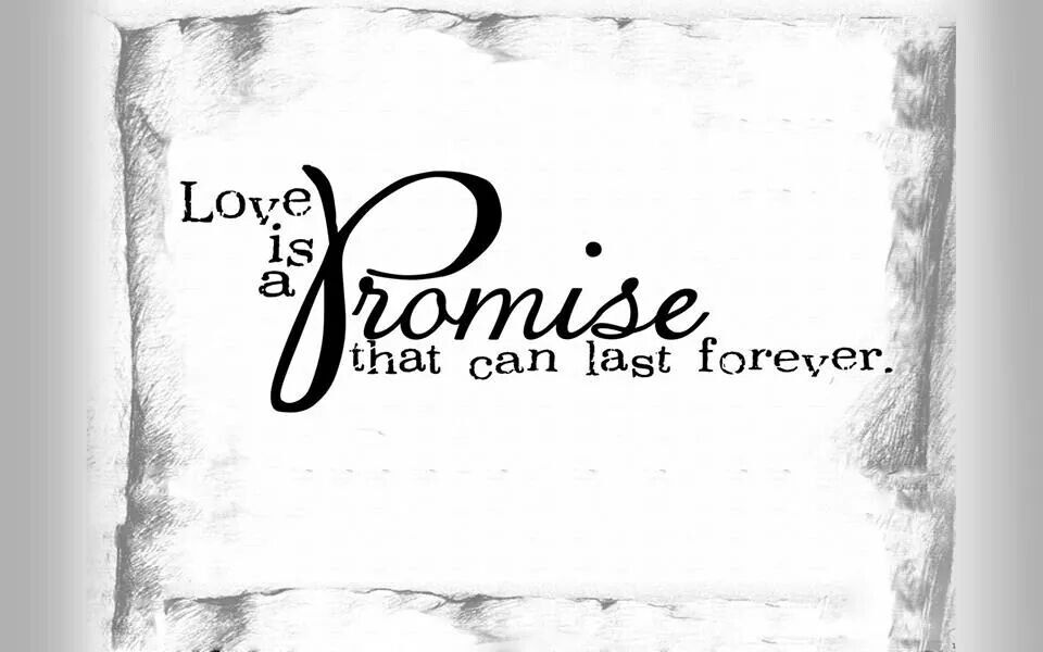 Love is a promise